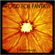 CD-Cover: Food For Fantasy / Fresh Food